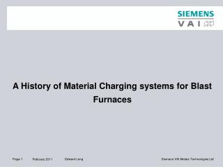 A History of Material Charging systems for Blast Furnaces