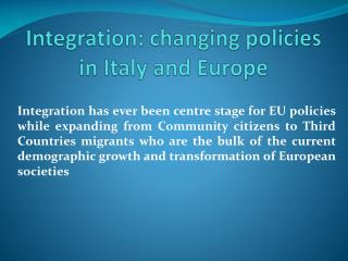 Integration: changing policies in Italy and Europe