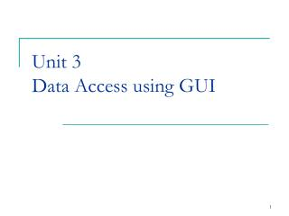Unit 3 Data Access using GUI