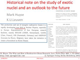 Historical note on the study of exotic nuclei and an outlook to the future