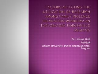 Dr. Linnaya Graf PrePEAR Walden University, Public Health Doctoral Program