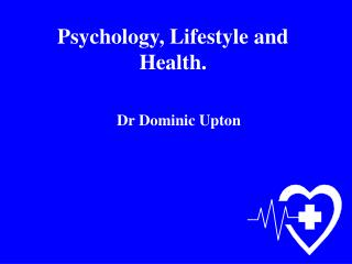 Psychology, Lifestyle and Health.