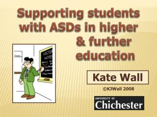 Supporting students with ASDs in higher                further                 education