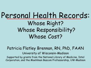 Personal Health Records: Whose Right?  Whose Responsibility?  Whose Cost?