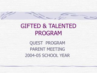 GIFTED  TALENTED PROGRAM