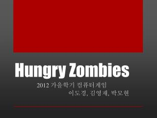 Hungry Zombies