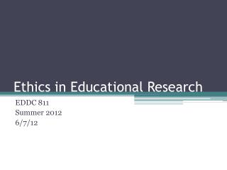 Ethics in  Educational Research