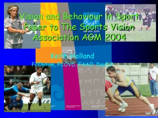 Vision and Behaviour in Sport Paper to The Sports Vision Association AGM 2004