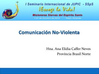 Comunicación No-Violenta Hna . Ana  Elídia Caffer Neves Província Brasil  Norte