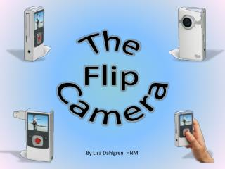 How To Use Your Flip Camera