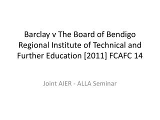 Barclay  v  The Board of  Bendigo  Regional Institute of Technical and Further Education [2011] FCAFC 14