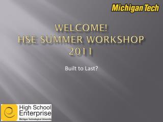 WELCOME! HSE Summer Workshop 2011