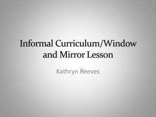 Informal Curriculum/Window and Mirror Lesson