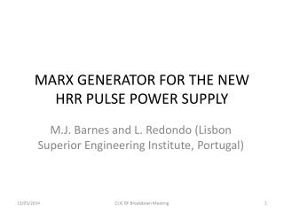 MARX GENERATOR FOR THE NEW HRR PULSE POWER SUPPLY