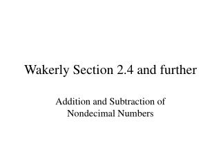 Wakerly Section 2.4 and further