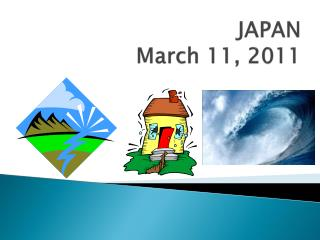 JAPAN March 11, 2011