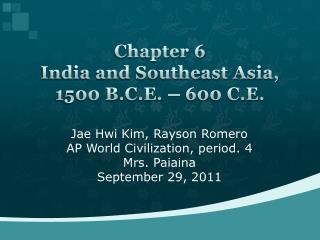 Chapter 6 India and Southeast Asia, 1500 B.C.E. – 600 C.E.