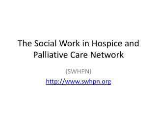 The Social Work in Hospice and Palliative Care Network