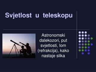 Svjetlost  u  teleskopu