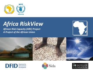 Africa  RiskView African Risk Capacity (ARC) Project A Project of the African Union