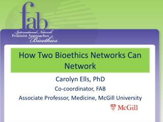 How Two Bioethics Networks  Can Network