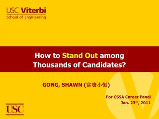 How to  Stand Out  among  Thousands of Candidates?