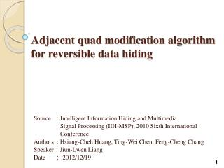 Adjacent quad modification algorithm  for  reversible data hiding