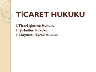 TİCARET HUKUKU