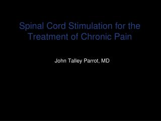 Spinal Cord Stimulation for the Treatment of Chronic Pain