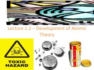 Lecture 1.2 – Development of Atomic Theory