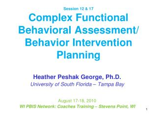 Session 12 & 17 Complex Functional Behavioral Assessment/ Behavior Intervention Planning