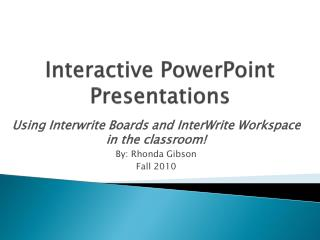Interactive PowerPoint Presentations