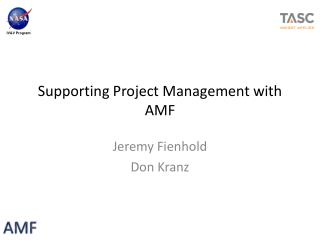 Supporting Project  Management with AMF