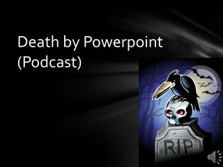 Death by  Powerpoint (Podcast)