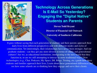 "Technology Across Generations  Is E-Mail So Yesterday? Engaging the ""Digital Native"" Students an Parents"
