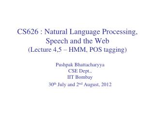 CS626  : Natural Language  Processing, Speech and the Web (Lecture  4,5  –  HMM, POS tagging)