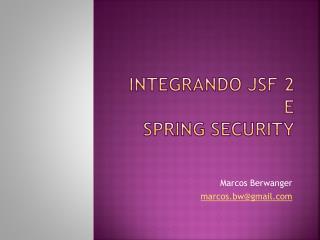 Integrando JSF 2  E Spring Security