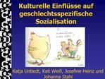 Kulturelle Einfl sse auf geschlechtsspezifische Sozialisation