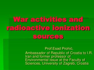 War activities and radioactive ionization sources