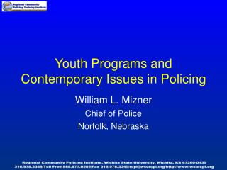 Youth Programs and Contemporary Issues in Policing