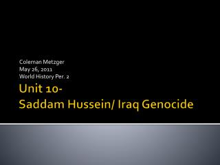 Unit 10- Saddam Hussein/ Iraq Genocide