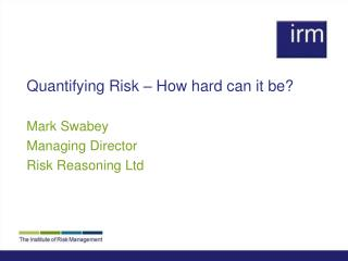 Quantifying Risk   How hard can it be