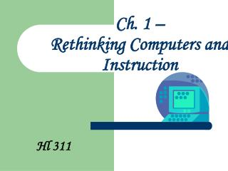 Ch. 1 – Rethinking Computers and Instruction