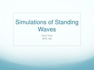 Simulations of Standing Waves