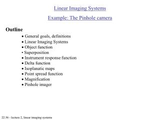 Linear Imaging Systems Example: The Pinhole camera