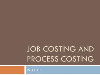 JOB COSTING AND PROCESS COSTING