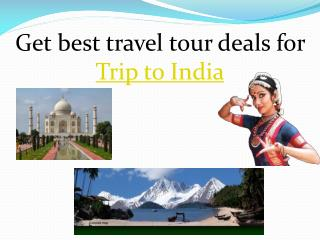 Get best travel tour deals for Trip to India