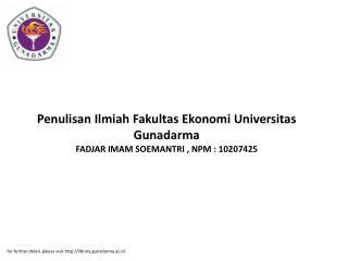 Penulisan Ilmiah Fakultas Ekonomi Universitas Gunadarma FADJAR IMAM SOEMANTRI , NPM : 10207425