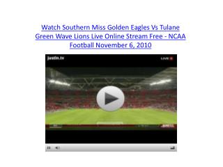 Watch Southern Miss Golden Eagles Vs Tulane Green Wave Lions