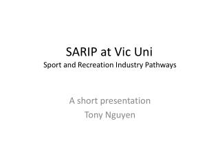 SARIP at Vic  Uni Sport and Recreation Industry Pathways